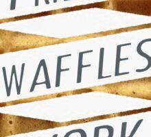 friends. waffles. work  Sticker
