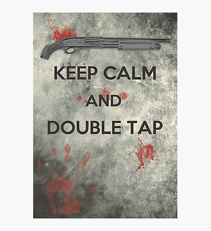 Keep Calm & Double Tap Photographic Print