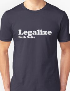 Legalize Bath Salts (White Text) T-Shirt