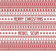 Merry Christmas Rebel Scum by heroics