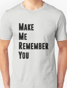 Remember. T-Shirt