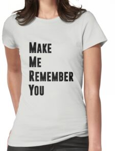 Remember. Womens Fitted T-Shirt