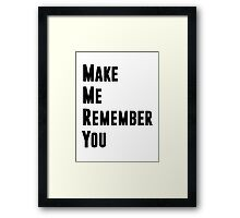 Remember. Framed Print