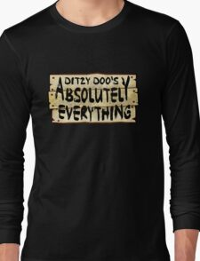 Absolutely Everything Sign Long Sleeve T-Shirt
