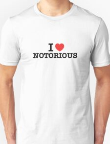 I Love NOTORIOUS T-Shirt