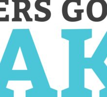 Bakers Gonna Bake Sticker