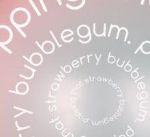 popping that strawberry bubblegum Sticker
