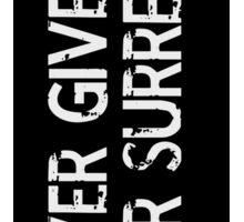 Never Give Up, Never Surrender (vertical) Sticker