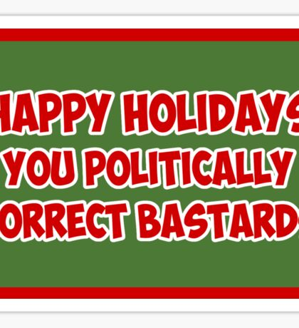 Funny Christmas card for PC bastards Sticker