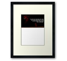 You May Notice... Framed Print