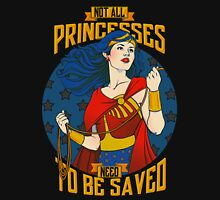Not all princesses need to be saved Unisex T-Shirt