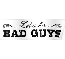Let's Be Bad Guys Poster