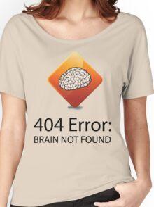 404 Error:  Brain Not Found Women's Relaxed Fit T-Shirt