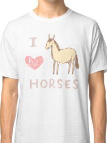 I ❤ Horses Classic T-Shirt