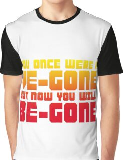 Ve-gone Be-gone Graphic T-Shirt
