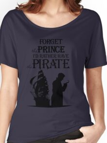 I'd rather have the Pirate! Women's Relaxed Fit T-Shirt