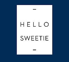 hello sweetie by indieyouth