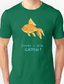 You're A Real Catch! T-Shirt