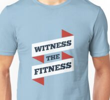 Witness The Fitness - Gym Motivational Quotes Unisex T-Shirt