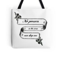 No Power In The 'Verse Can Stop Me Tote Bag