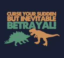 Curse your sudden but inevitable betrayal! Kids Tee