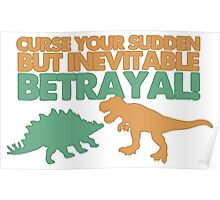 Curse your sudden but inevitable betrayal! Poster