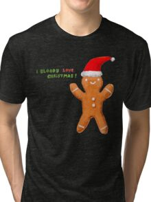 I Bloody Love Christmas! Tri-blend T-Shirt