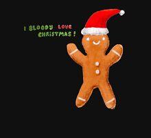 I Bloody Love Christmas! T-Shirt