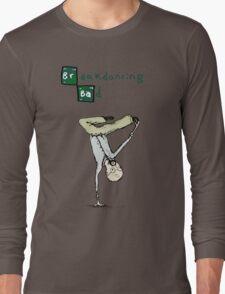 Breakdancing Bad Long Sleeve T-Shirt