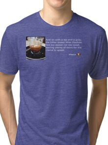 Caffeinated Poetry - Bitter sweet Tri-blend T-Shirt