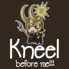 Loki Chibi - Kneel before me02 by morigirl