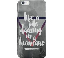 Like A Kite Dancing In A Hurricane iPhone Case/Skin