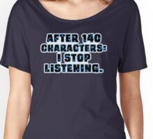 No More than 140 Characters! Women's Relaxed Fit T-Shirt