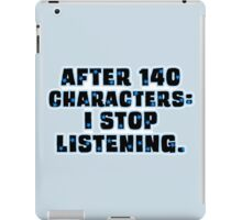 No More than 140 Characters! iPad Case/Skin