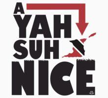 A Yah Suh Nice Trinidad by ILC Tees