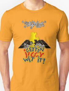 """""""Gettin' Jiggy Wit' It!"""" T-Shirt"""