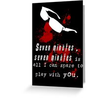 Seven Minutes , Wesker Quote Greeting Card