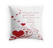 Let Your Heart Guide You Valentine Message Throw Pillow