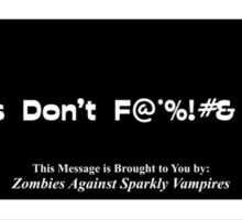 Vampires Don't F@*%!#&Sparkle! Sticker