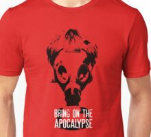 Bring on the Apocalypse Unisex T-Shirt