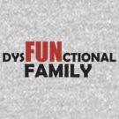 DysFUNctional Family by pinballmap13
