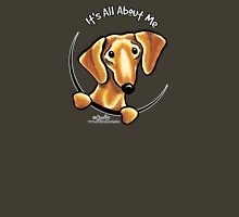 Smooth Red Dachshund :: It's All About Me T-Shirt