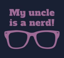 My Uncle Is A Nerd Kids Tee