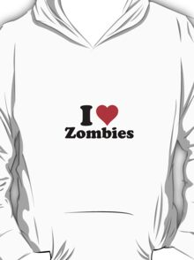 I love zombies (2) T-Shirt