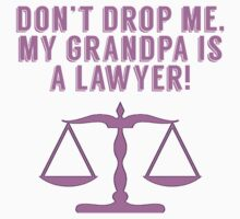 Don't Drop Me My Grandpa Is A Lawyer One Piece - Short Sleeve