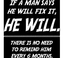 A man will fix it Photographic Print