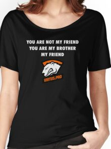You are not my friend, you are my brother, my friend. Women's Relaxed Fit T-Shirt