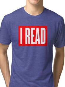 I READ BOOKS Tri-blend T-Shirt