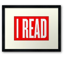 I READ BOOKS Framed Print