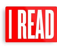 I READ BOOKS Metal Print